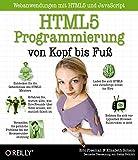 HTML5-Programmierung von Kopf bis Fuß: Webanwendungen mit HTML5 und JavaScript (German Edition)