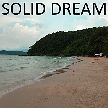 Solid Dream