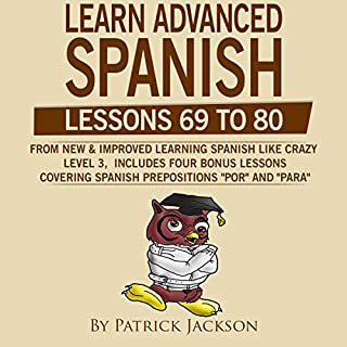 Learn Advanced Spanish (Lessons 69 to 80) audiobook cover art