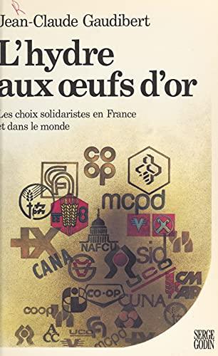 L'hydre aux œufs d'or : les choix solidaristes en France et dans le monde