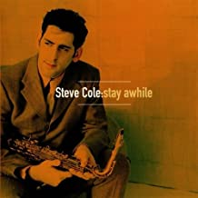 Cole, Steve Stay Awhile PopJazz/SmoothJazz