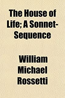 The House of Life; A Sonnet-Sequence