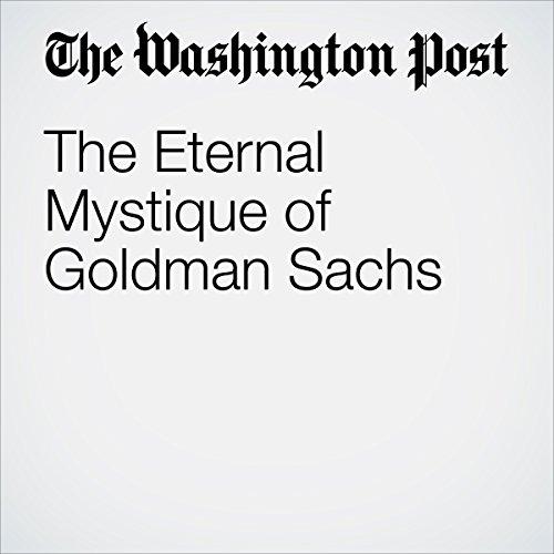 The Eternal Mystique of Goldman Sachs audiobook cover art