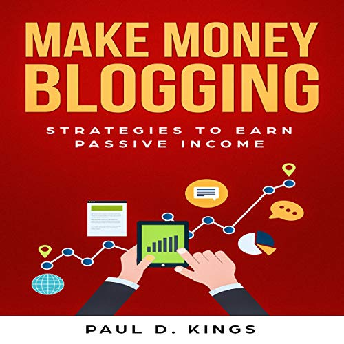 Make Money Blogging     Strategies to Earn Passive Income              By:                                                                                                                                 Paul D. Kings                               Narrated by:                                                                                                                                 Matyas J.                      Length: 3 hrs and 27 mins     Not rated yet     Overall 0.0