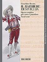 Il Barbiere Di Siviglia: The Barber of Seville (Ricordi Opera Vocal Score)