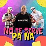 No Te Sirve Pa Na (feat. Chris Danger & Mamajuana)