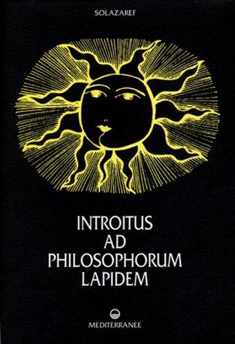 Introitus ad philosophorum lapidem. Ediz. numerata