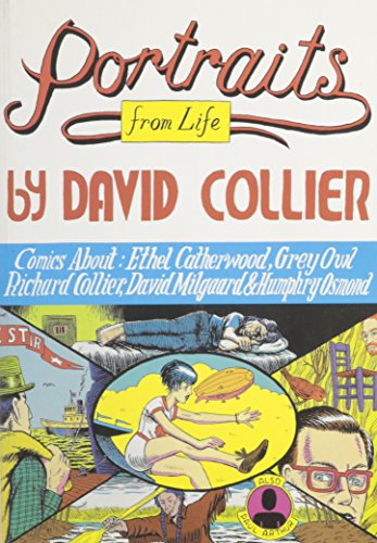 Portraits From Life: Comics About: Ethel Catherwood, Grey Owl, Richard Collier, David Milgaard and Humphry Osmond