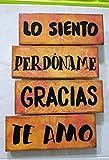 Cuadro de madera con frases y mensajes positivos e inspiradores para decorar el hogar y regalar'Lo siento, perdóname, te amo, gracias' Ho´oponopono