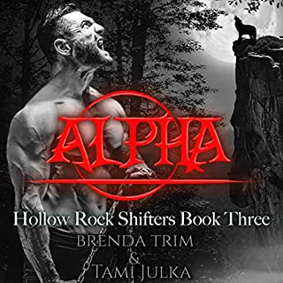 Alpha: Hollow Rock Shifters, Book 3                   By:                                                                                                                                 Brenda Trim,                                                                                        Tami Julka                               Narrated by:                                                                                                                                 Cliff Bergen                      Length: 6 hrs and 27 mins     Not rated yet     Overall 0.0