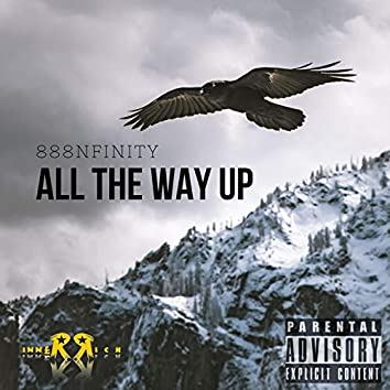All the Way Up