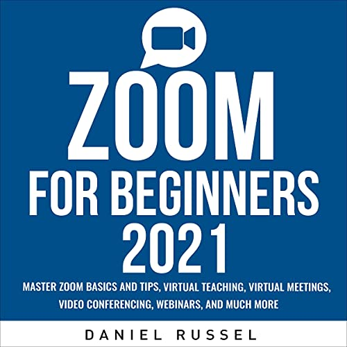 Zoom for Beginners 2021 Audiobook By Daniel Russell cover art