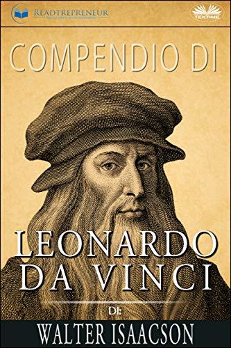 Compendio di Leonardo da Vinci di Walter Isaacson (Italian Edition)