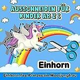 Ausschneiden für Kinder ab 2: Einhorn, Fee, Prinzessin, Meerjungfrau - Mein kunterbuntes Ausschneide-Buch,Das große Ausschneidebuch - Schneiden, ... - Bastelbuch für Mädchen .