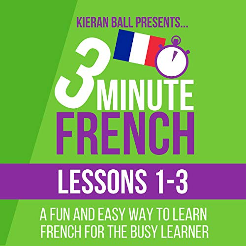 3 Minute French: Lessons 1-3 audiobook cover art