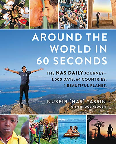 Around the World in 60 Seconds: The Nas Daily Journey―1,000 Days. 64 Countries. 1 Beautiful Planet.