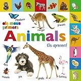 Els meus primers animals. Els aprenem! (Catalá - A Partir De 0 Anys - Imaginaris (Primers Diccionaris Visuals) - Els Meus Primers...)