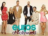 Euros of Hollywood Season 1