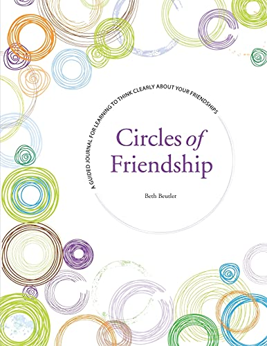 Compare Textbook Prices for Circles of Friendship: A Guided Journal for Learning to Think Clearly about Your Friendships  ISBN 9798558292725 by Beutler, Beth