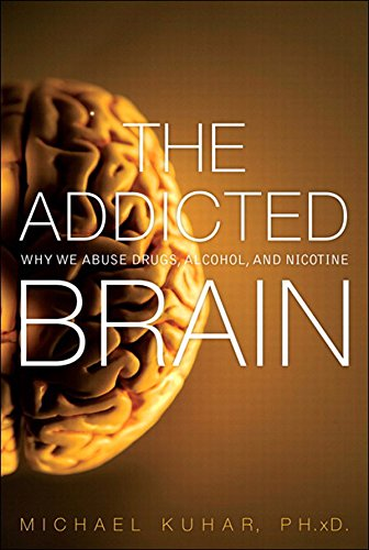 The Addicted Brain: Why We Abuse Drugs, Alcohol, and Nicotine (FT Press Science) (English Edition)