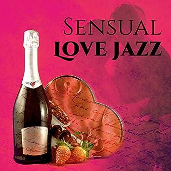 Sensual Love Jazz – Jazz for Romance, Romantic Dinner, Sea of Love, Hot Night, Smooth Jazz
