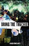 Bring the Thunder: A thriller... with added roller derby - Karen Pomerantz