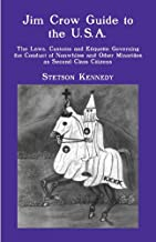 Jim Crow Guide to the U.S.A.: The Laws, Customs and Etiquette Governing the Conduct of Nonwhites and Other Minorities as Second-Class Citizens