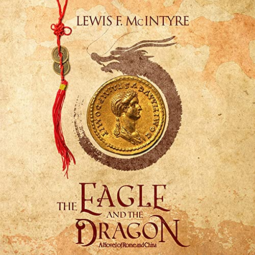 Couverture de The Eagle and the Dragon, a Novel of Rome and China