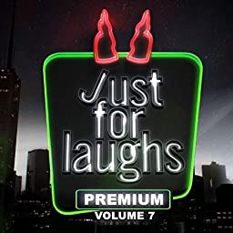 Just For Laughs Premium Vol 7 Explicit By Various Artists On Amazon Music Unlimited