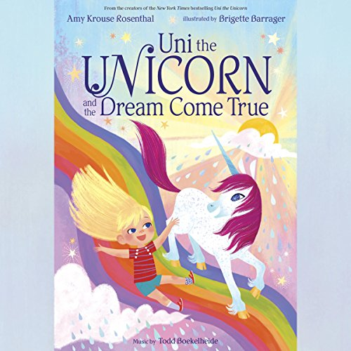 Uni the Unicorn and the Dream Come True audiobook cover art