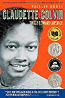 Claudette Colvin: Twice Toward Justice by Phillip Hoose(2010-12-21)