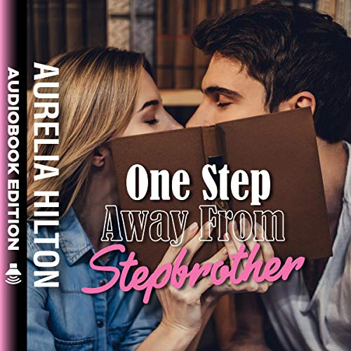 One Step Away From Stepbrother audiobook cover art