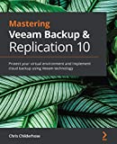 Mastering Veeam Backup & Replication 10: Protect your virtual environment and implement cloud backup using Veeam technology (English Edition)