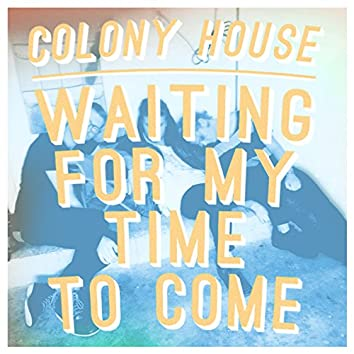 Waiting for My Time to Come (Single Mix)