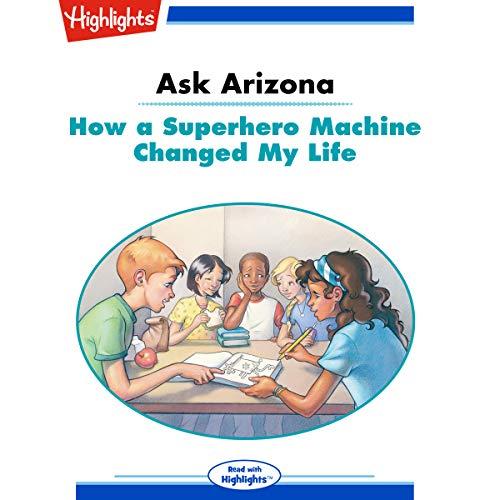 Ask Arizona: How a Superhero Machine Changed My Life copertina