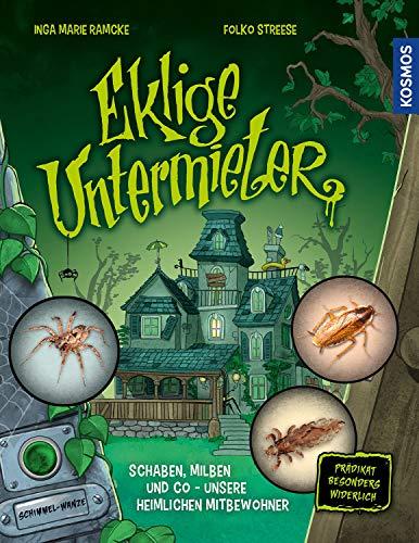 Eklige Untermieter: Schaben, Milben und Co - unsere heimlichen Mitbewohnern: Spinnen, Ratten, Milben und Co - ein faszinierender Besuch bei unseren (heimlichen) Mitbewohnern