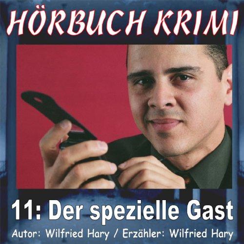 Der spezielle Gast     Hörbuch Krimi 11              Autor:                                                                                                                                 Wilfried Hary                               Sprecher:                                                                                                                                 Wilfried Hary                      Spieldauer: 9 Min.     5 Bewertungen     Gesamt 2,2