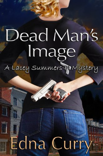 Dead Man's Image (Lacey Summers Mystery Series Book 1)