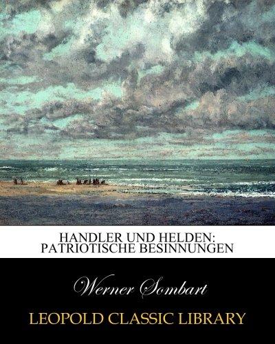 Handler und Helden: patriotische Besinnungen