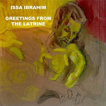 Greetings from the Latrine