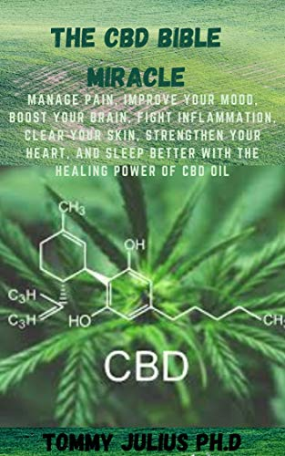 The CBD Bible Miracle : Manage Pain,...