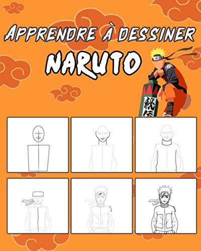 Apprendre à Dessiner Naruto: Livre de dessin pour vos personnages préférés