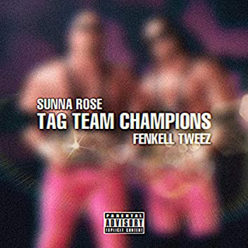 Tag Team Champions (feat. Fenkell Tweez)