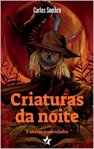 Criaturas da Noite e Outras Insanidades