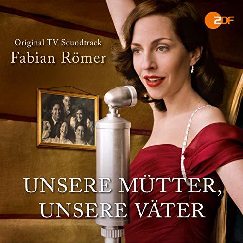 Unsere Mütter, unsere Väter (Original Television Soundtrack) [Explicit]