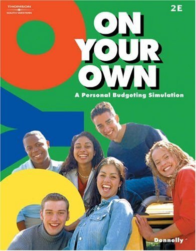 On Your Own: A Personal Budgeting Simulation by Mary Queen Donnelly (2003-03-04)