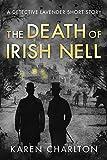 The Death of Irish Nell: A Detective Lavender Short Story (The Detective Lavender Mysteries)