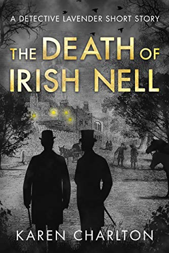 The Death of Irish Nell: A Detective Lavender Short Story (The Detective Lavender Mysteries)