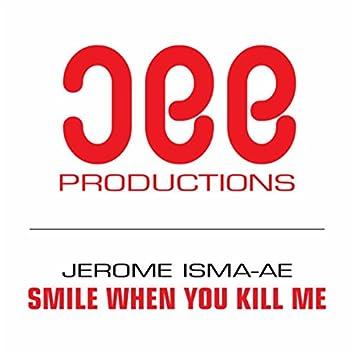 Smile When You Kill Me