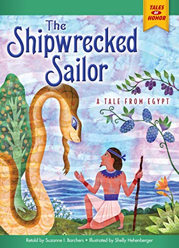 The Shipwrecked Sailor: A Tale from Egypt (Tales of Honor)